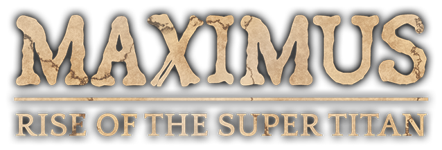 MAXIMUS: Rise of the Super Titan